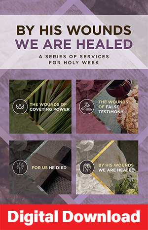 By His Wounds We Are Healed - Holy Week Kit