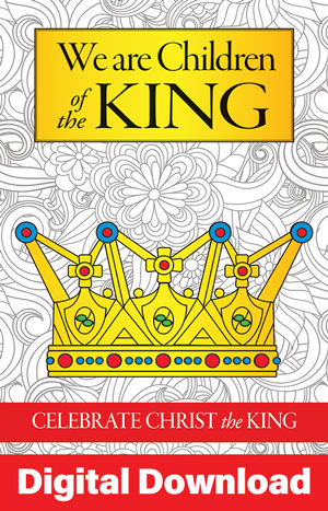 DD: CHILDREN OF THE KING CHRIST THE KING SERVICE DIGITAL DOWNLOAD