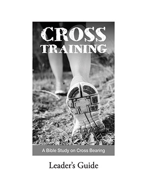Cross Training - Bible Study Leader's Guide
