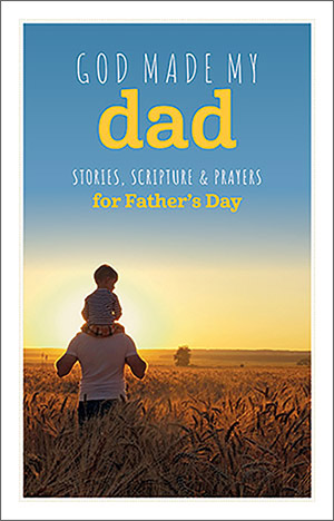 God Made My Dad: Prayers For Father's Day Booklet