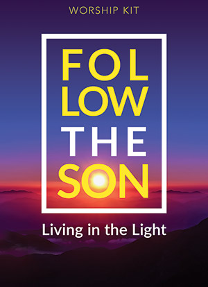 Follow The Son Summer Worship Series