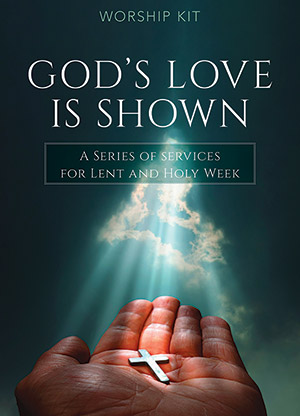 God's Love Is Shown Worship Series