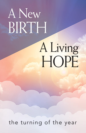 A New Birth ... A Living Hope New Year's Printed Bulletin