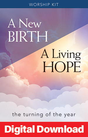 A New Birth... A Living Hope: A Service For The Turning Of The Year