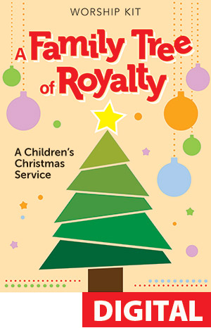 A Family Tree Of Royalty - Children's Christmas Service Digital Download
