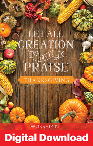 Let All Creation Join To Praise Thanksgiving Service Digital Download