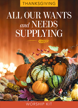 All Our Wants And Needs Supplying Thanksgiving Service