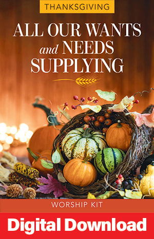 All Our Wants And Needs Supplying: A Service For Thanksgiving