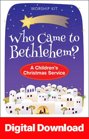 Who Came To Bethlehem? A Children's Christmas Service