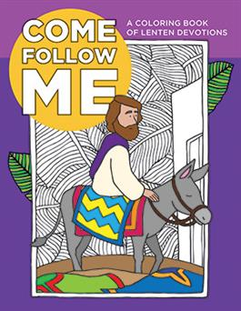 Come; Follow Me Coloring Book For Lent And Easter