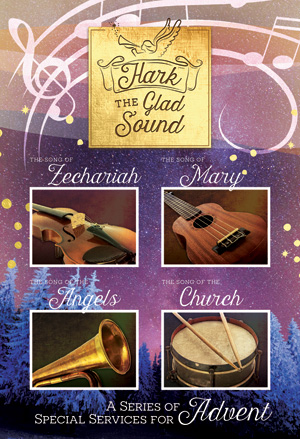 Hark The Glad Sound - Advent Traditional Worship Series