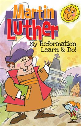 Martin Luther: My Reformation Learn & Do
