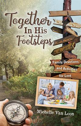 Together In His Footsteps: A Family Lenten Booklet