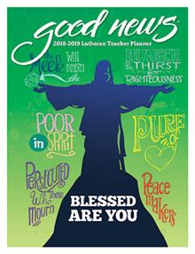 2018-2019 Elementary Lutheran Teacher Good News Planner